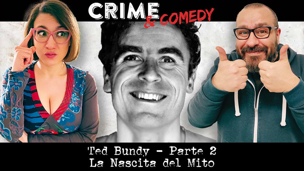 Ted Bundy - La Nascita del Mito - Podcast