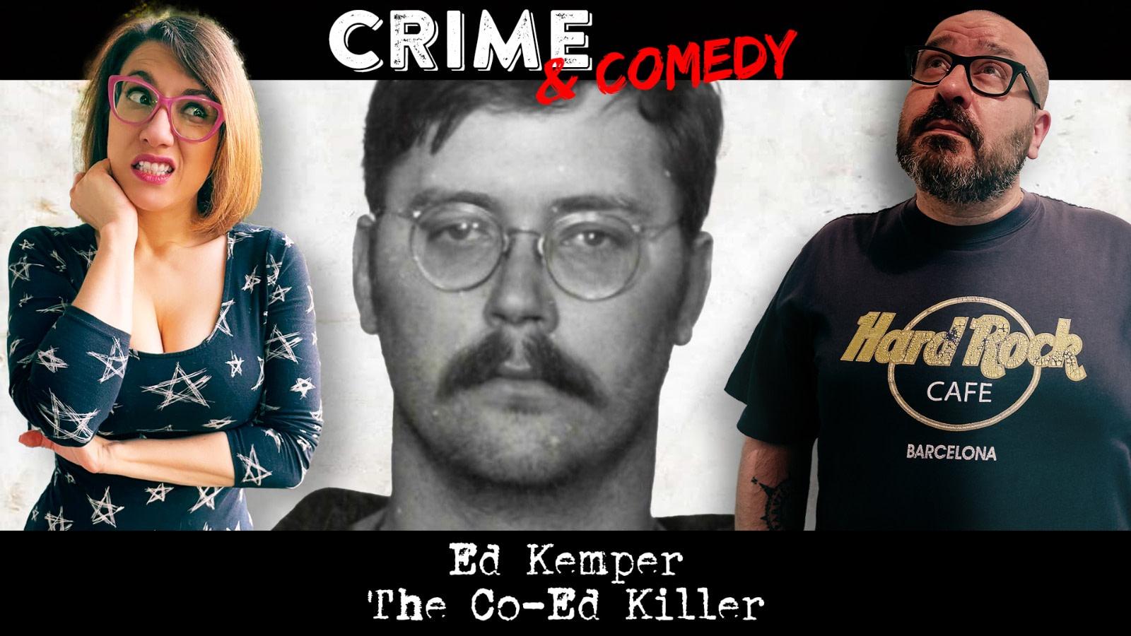 Ed Kemper - Podcast - The Co-Ed Killer