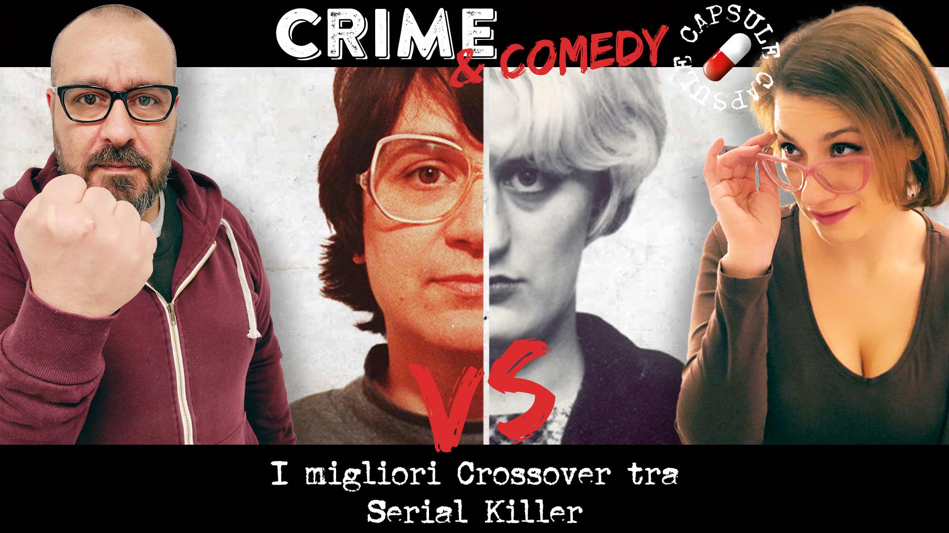 I migliori Crossover tra Serial Killer - Crime & Comedy Capsule - Podcast
