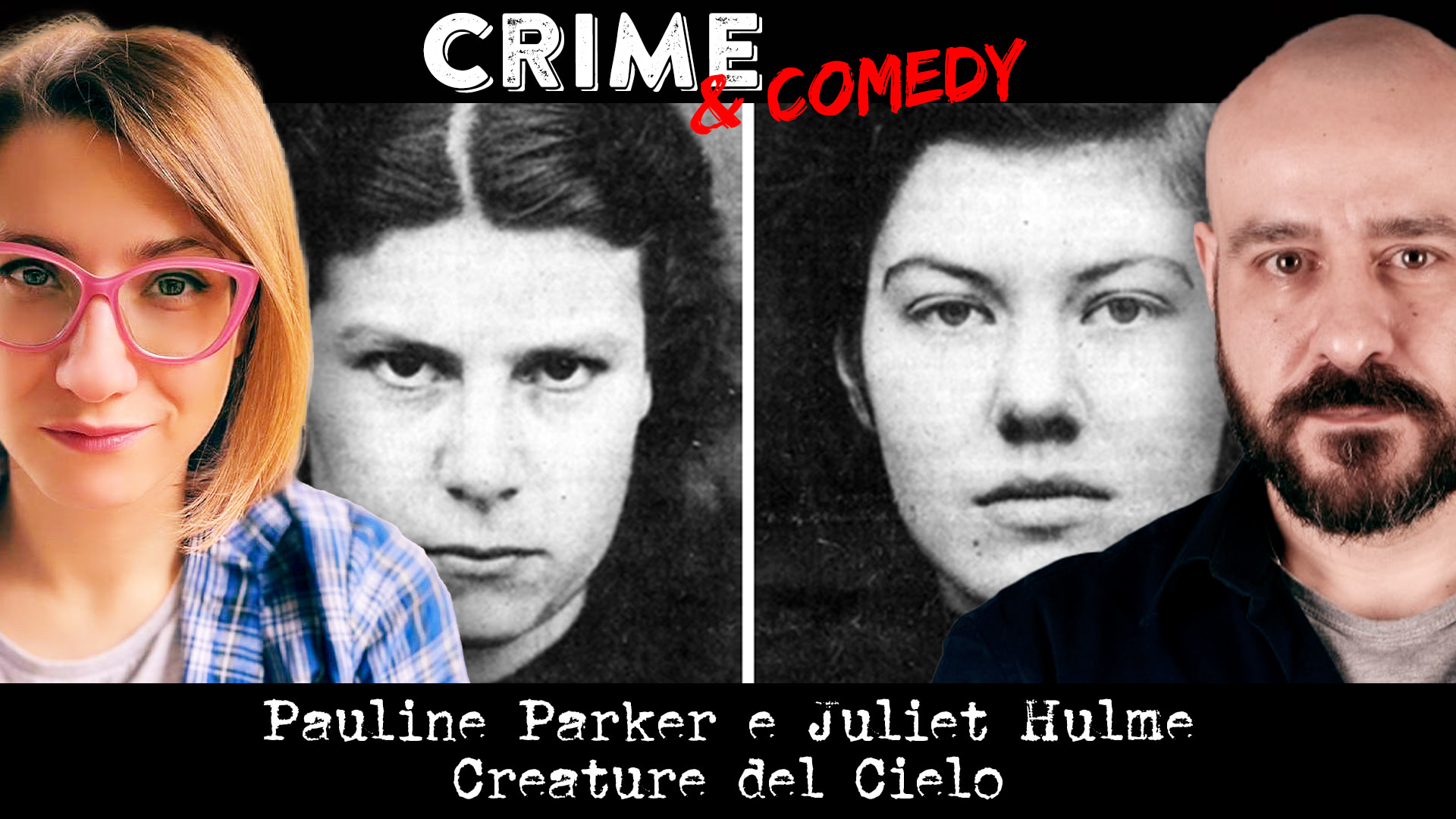 Pauline Parker e Juliet Hulme - Podcast - Creature del Cielo