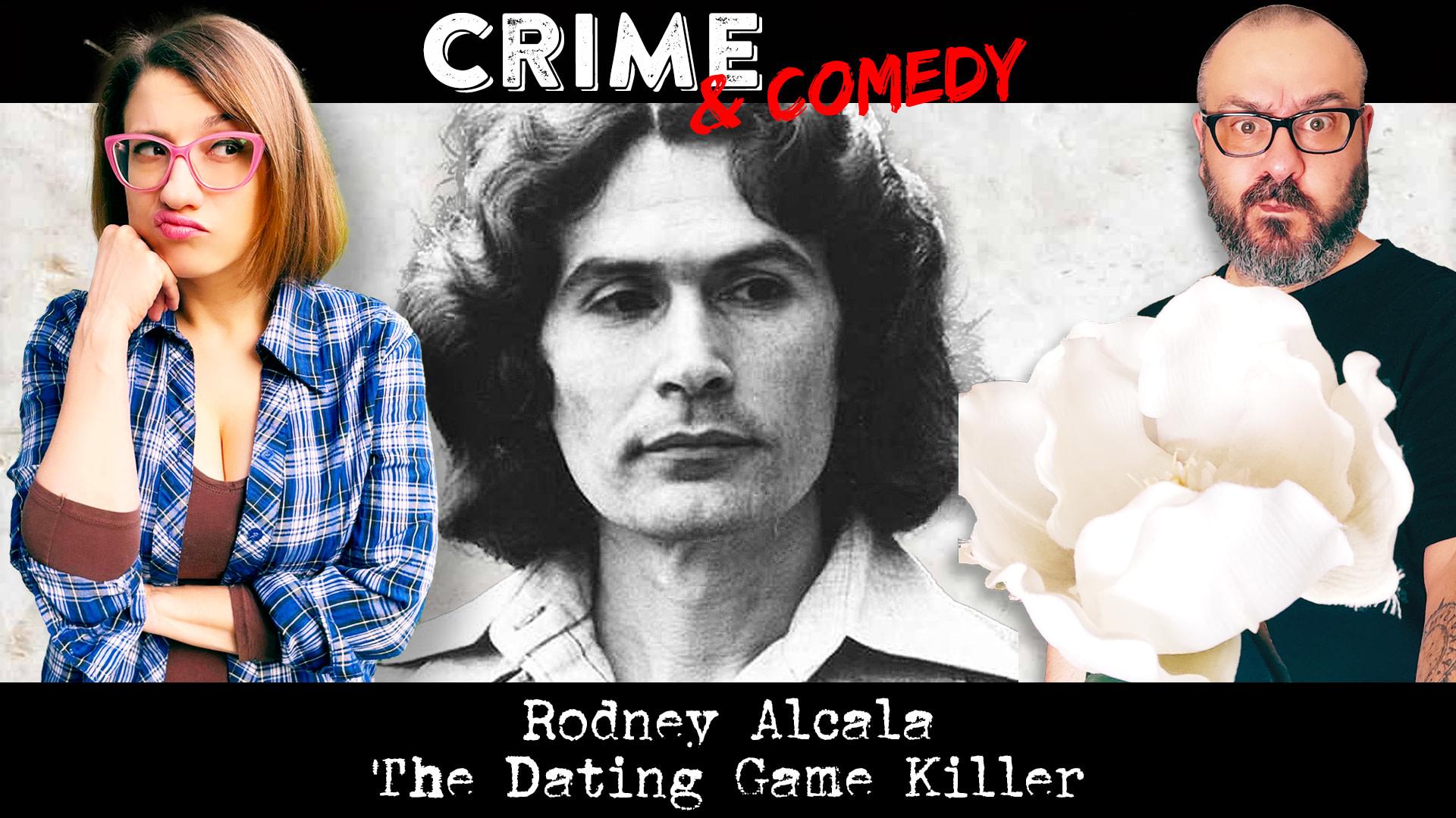 Rodney Alcala - Podcast - The Dating Game Killer - Crime & Comedy