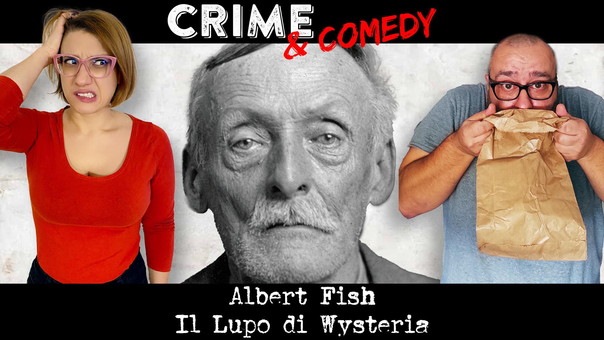 Albert Fish -Podcast - Il Lupo di Wysteria - Crime & Comedy Podcast