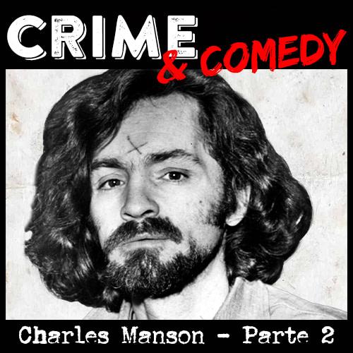 Charles Manson – Parte 2 – Le Stragi Tate – LaBianca
