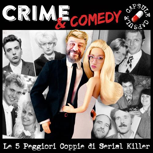 Le 5 Peggiori Coppie di Serial Killer – Crime & Comedy Capsule