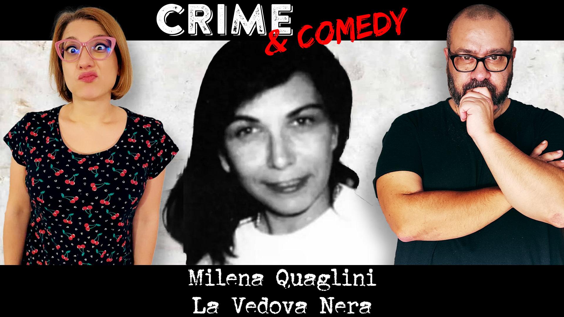 Milena Quaglini - La Vedova Nera - Crime & Comedy Podcast