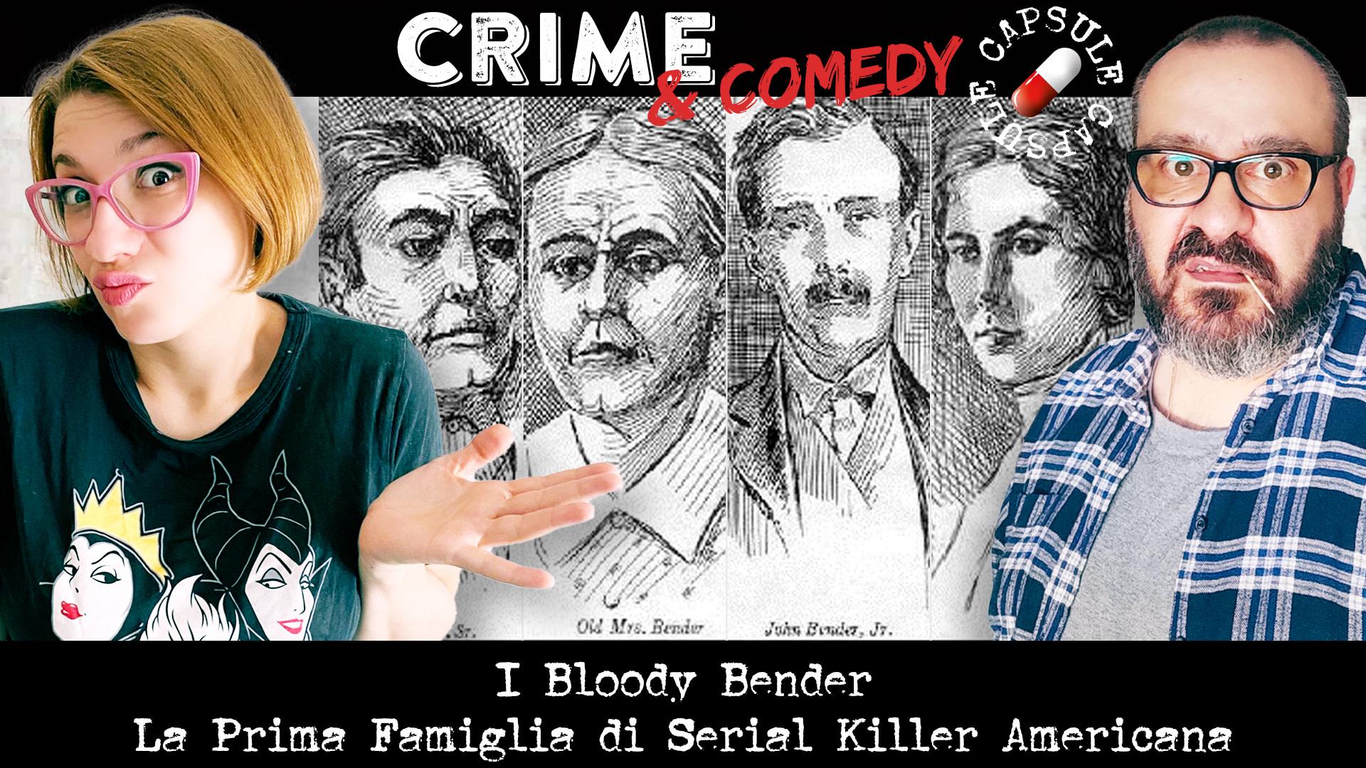 I Bloody Bender - La Prima Famiglia Serial Killer Americana - Crime & Comedy Capsule