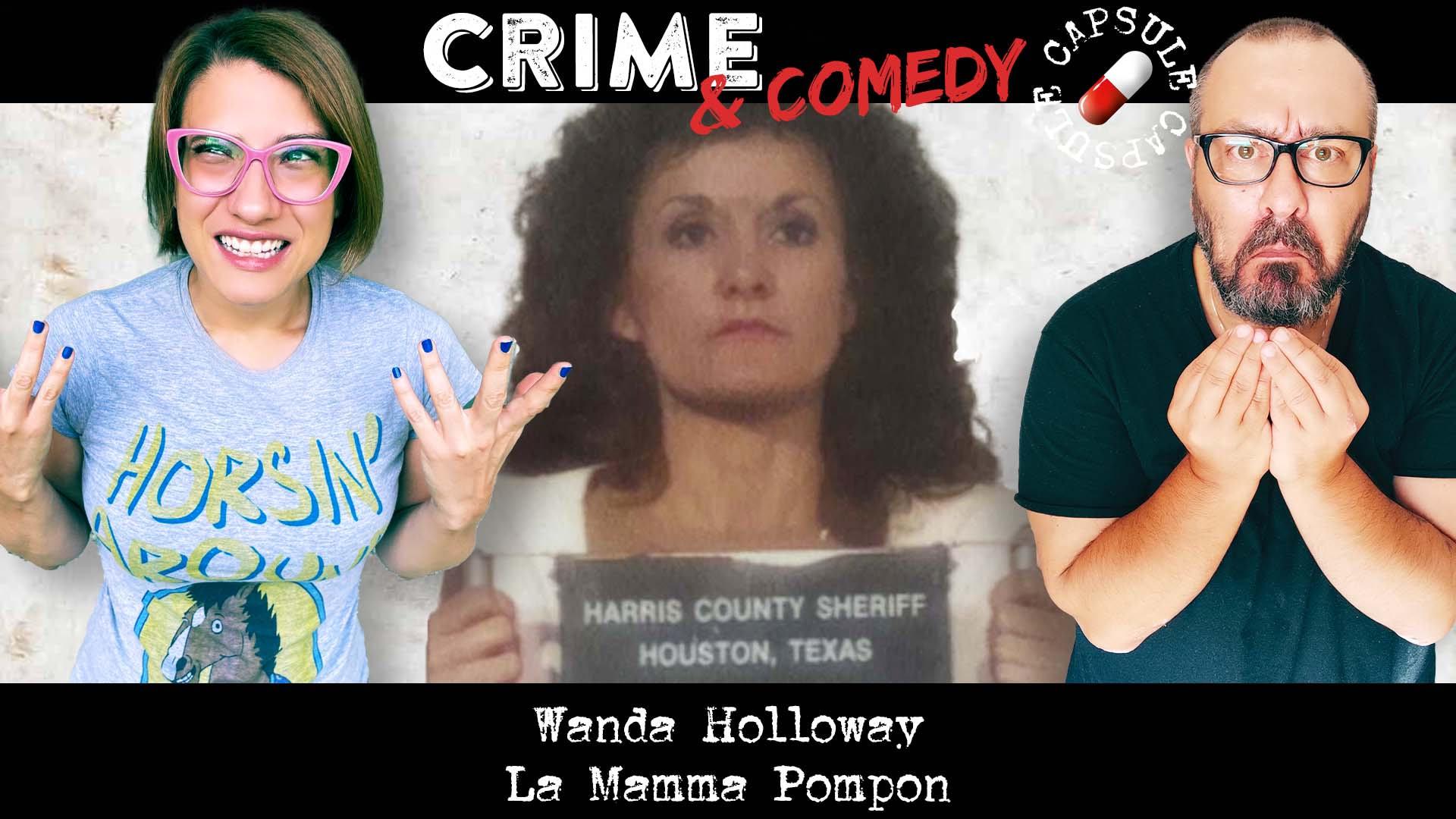 Wanda Holloway - La Mamma Pompon - Crime & Comedy Capsule