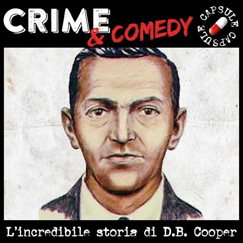 D.B. Cooper – L'incredibile storia del Pirata dell'Aria – Crime & Comedy Capsule